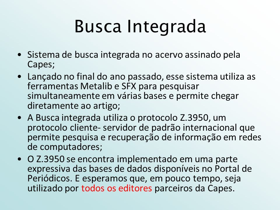 Busca Integrada Sistema de busca integrada no acervo assinado pela Capes;