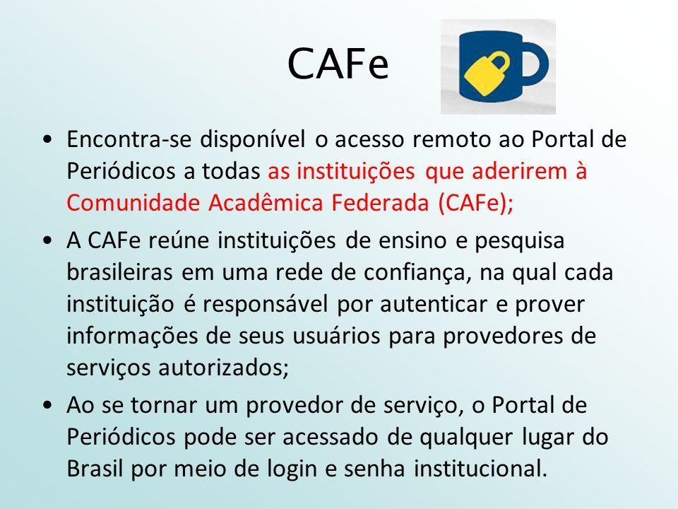 CAFe Encontra-se disponível o acesso remoto ao Portal de Periódicos a todas as instituições que aderirem à Comunidade Acadêmica Federada (CAFe);