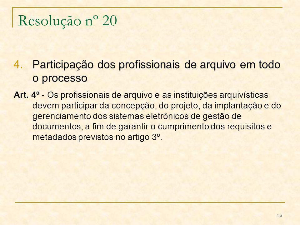 Resolução nº 20Participação dos profissionais de arquivo em todo o processo.