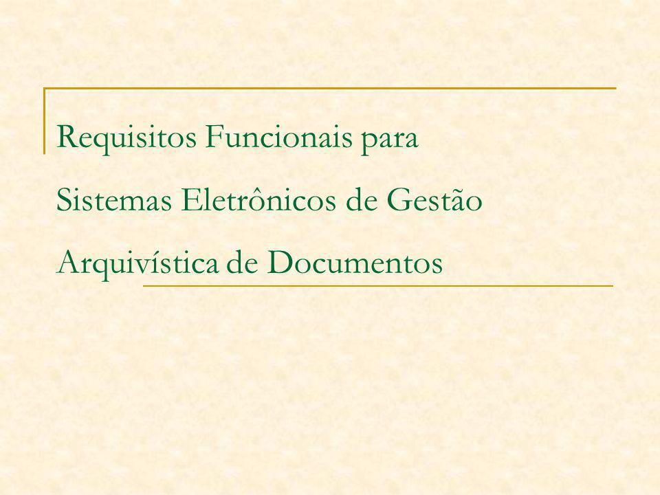 Requisitos Funcionais para Sistemas Eletrônicos de Gestão Arquivística de Documentos