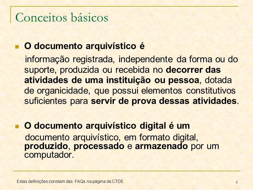 Conceitos básicos O documento arquivístico é