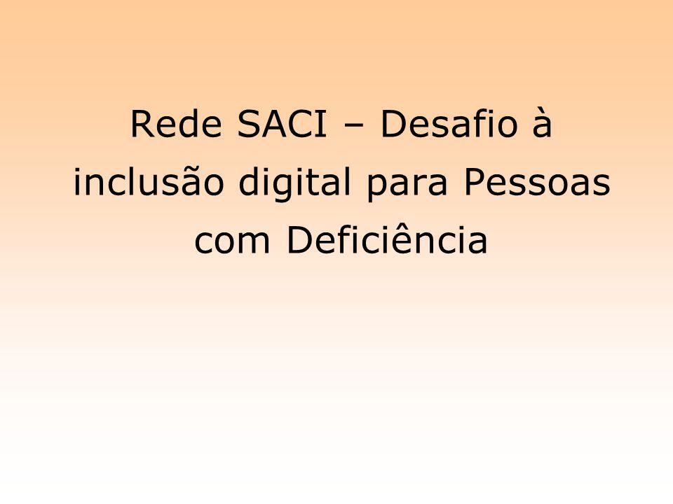 Rede SACI – Desafio à inclusão digital para Pessoas com Deficiência
