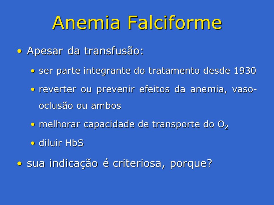 Anemia Falciforme Apesar da transfusão: