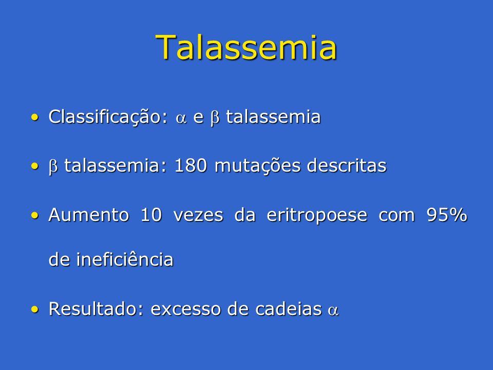 Talassemia Classificação:  e  talassemia