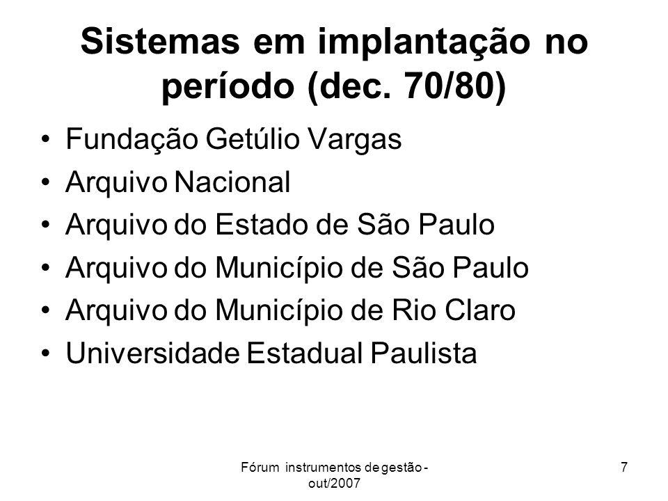Sistemas em implantação no período (dec. 70/80)