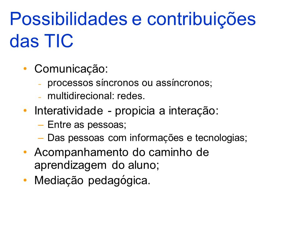 Possibilidades e contribuições das TIC