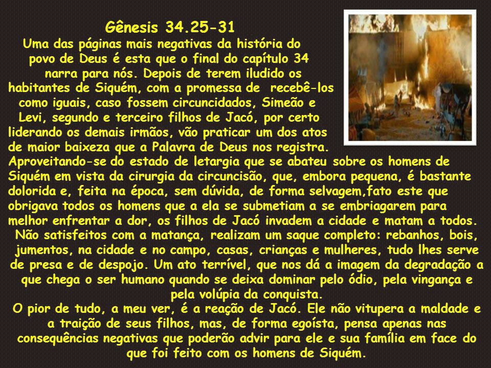 Gênesis 34.25-31 Uma das páginas mais negativas da história do