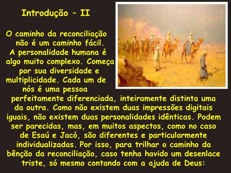 Introdução – II O caminho da reconciliação não é um caminho fácil.