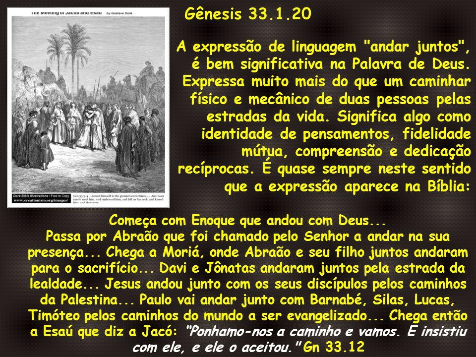 Gênesis 33.1.20 A expressão de linguagem andar juntos ,