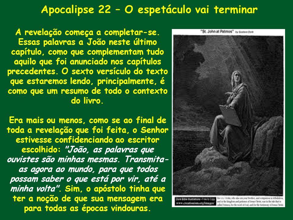 Apocalipse 22 – O espetáculo vai terminar