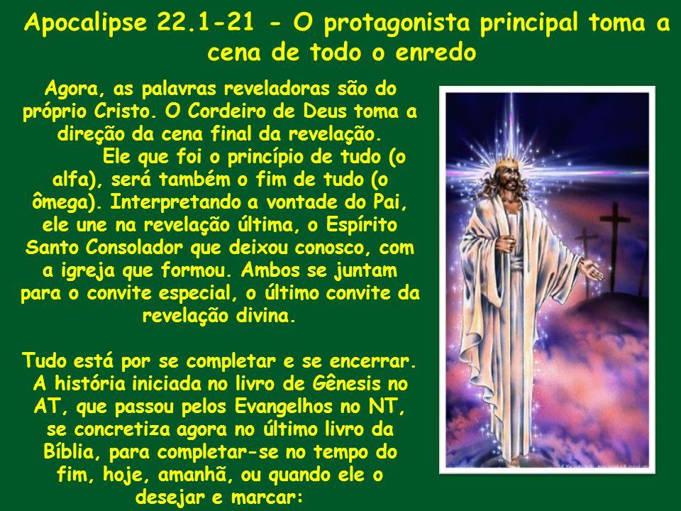Apocalipse 22.1-21 - O protagonista principal toma a cena de todo o enredo