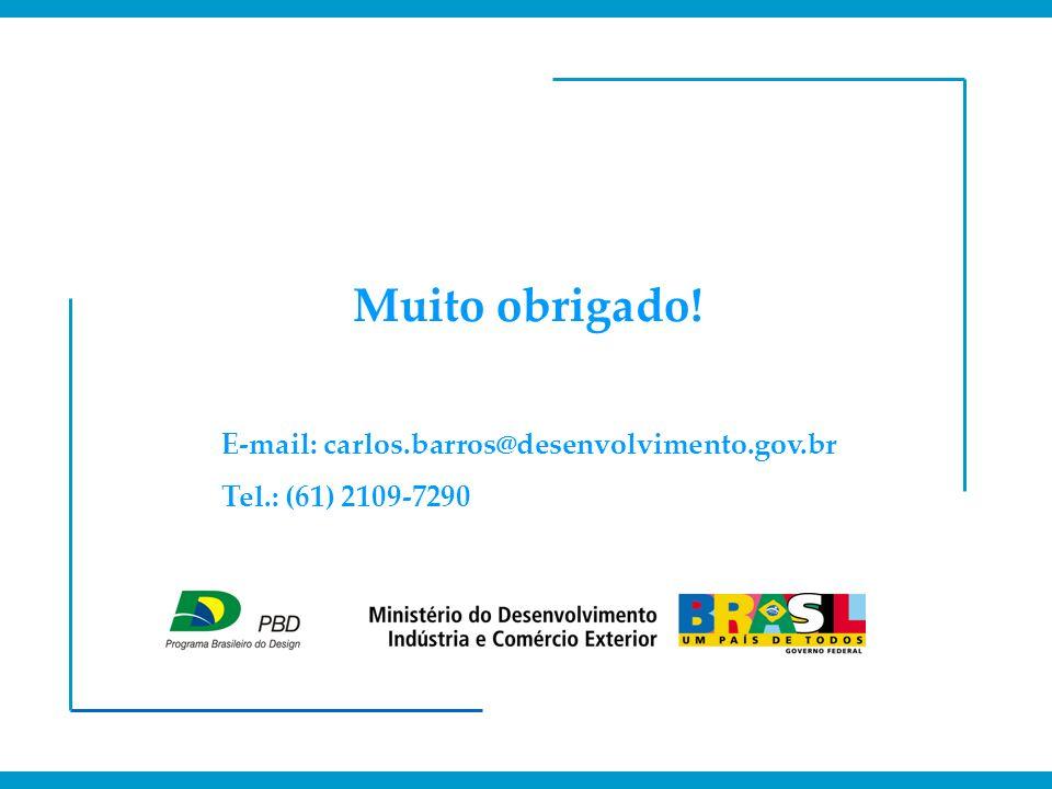 Muito obrigado! E-mail: carlos.barros@desenvolvimento.gov.br