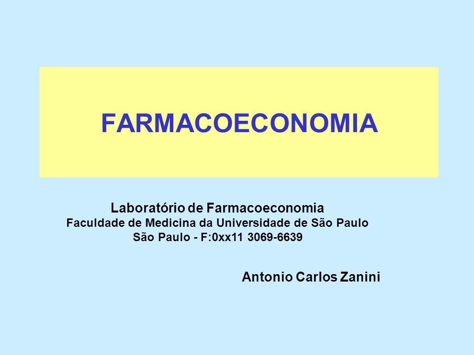 FARMACOECONOMIA Laboratório de Farmacoeconomia Antonio Carlos Zanini