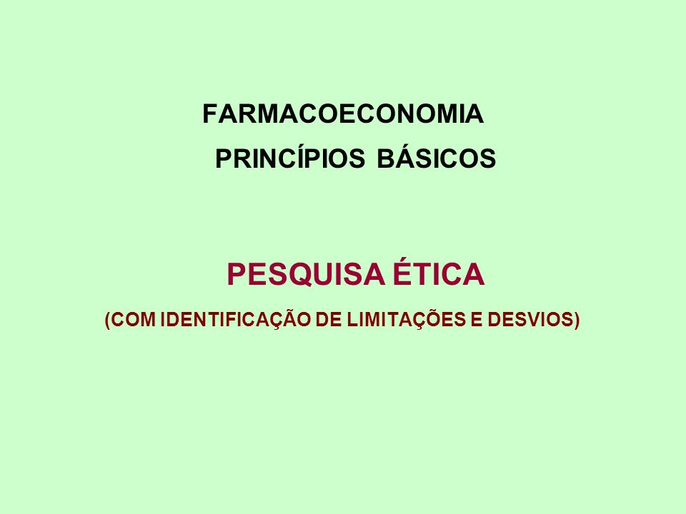 FARMACOECONOMIA PRINCÍPIOS BÁSICOS