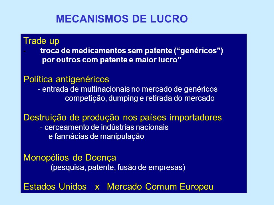 MECANISMOS DE LUCRO Trade up Política antigenéricos