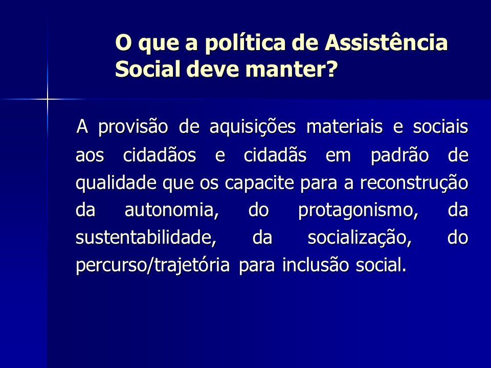 O que a política de Assistência Social deve manter