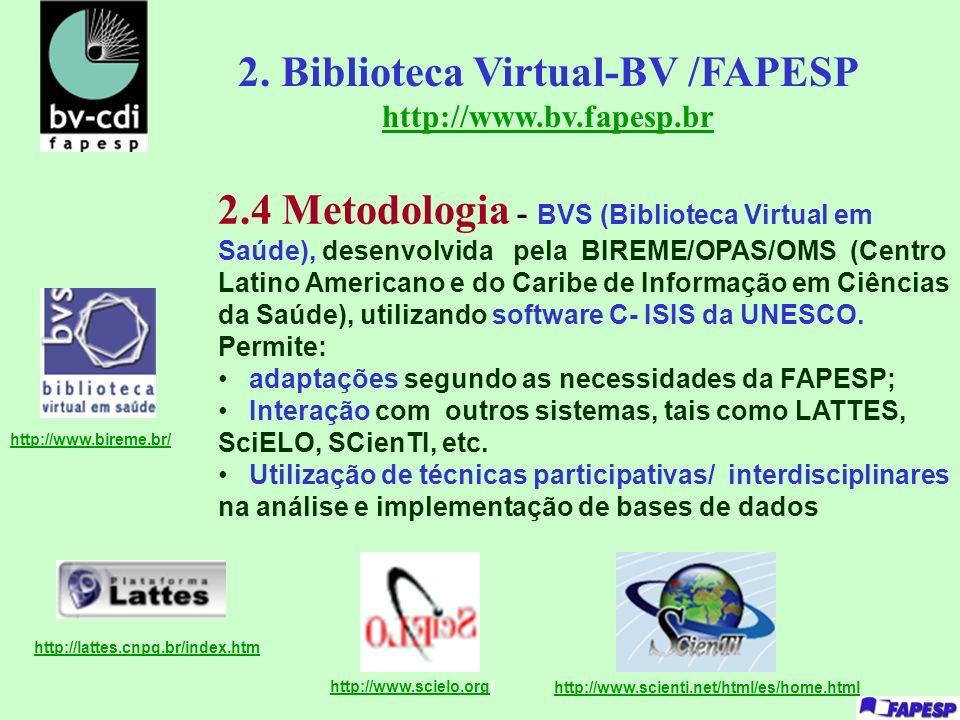 2. Biblioteca Virtual-BV /FAPESP http://www.bv.fapesp.br