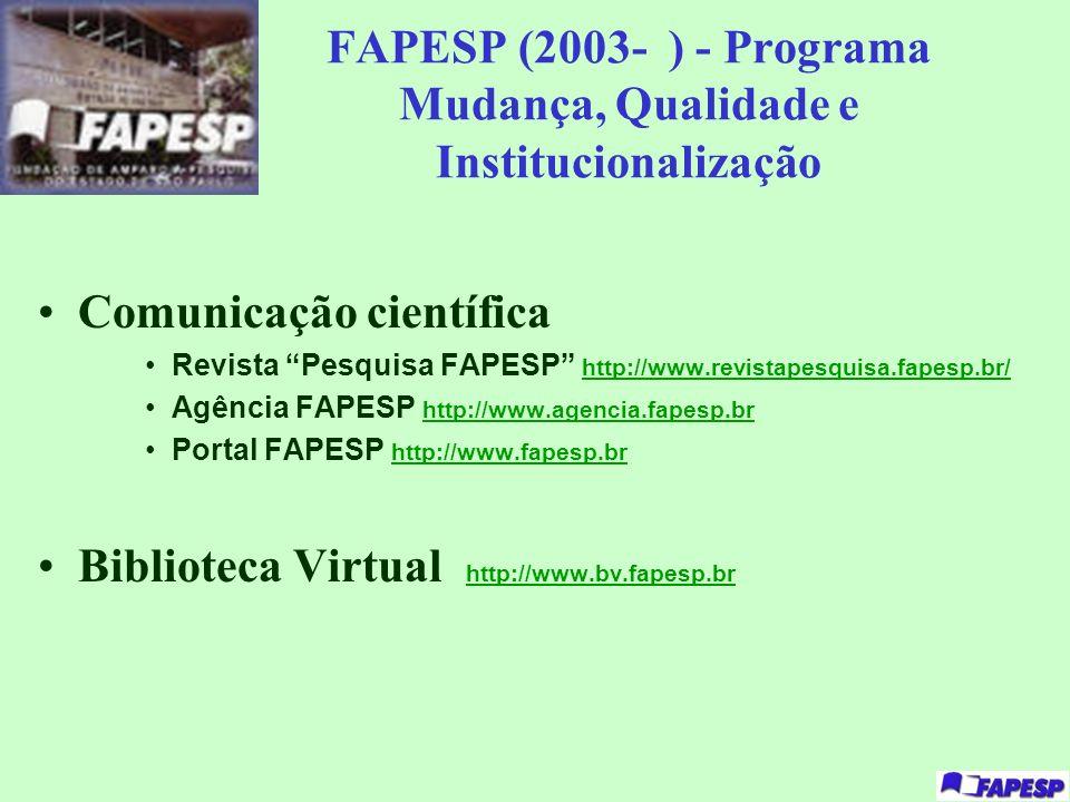 FAPESP (2003- ) - Programa Mudança, Qualidade e Institucionalização