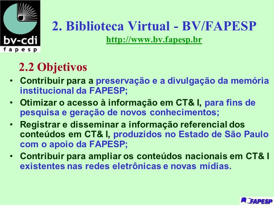 2. Biblioteca Virtual - BV/FAPESP http://www.bv.fapesp.br