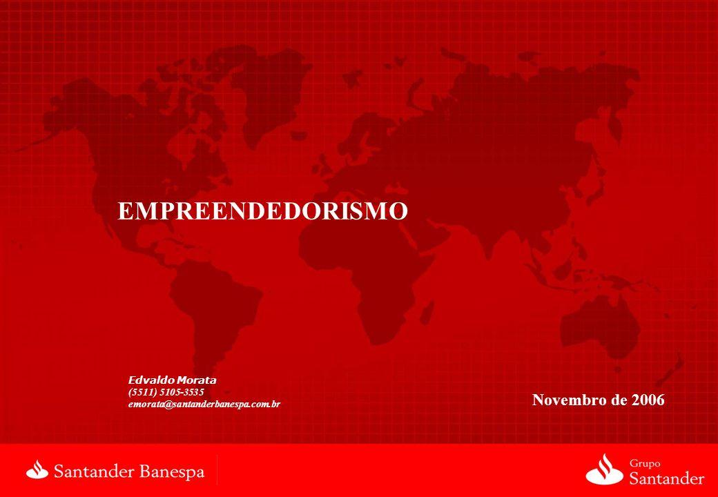 EMPREENDEDORISMO Novembro de 2006 Edvaldo Morata (5511) 5105-3535