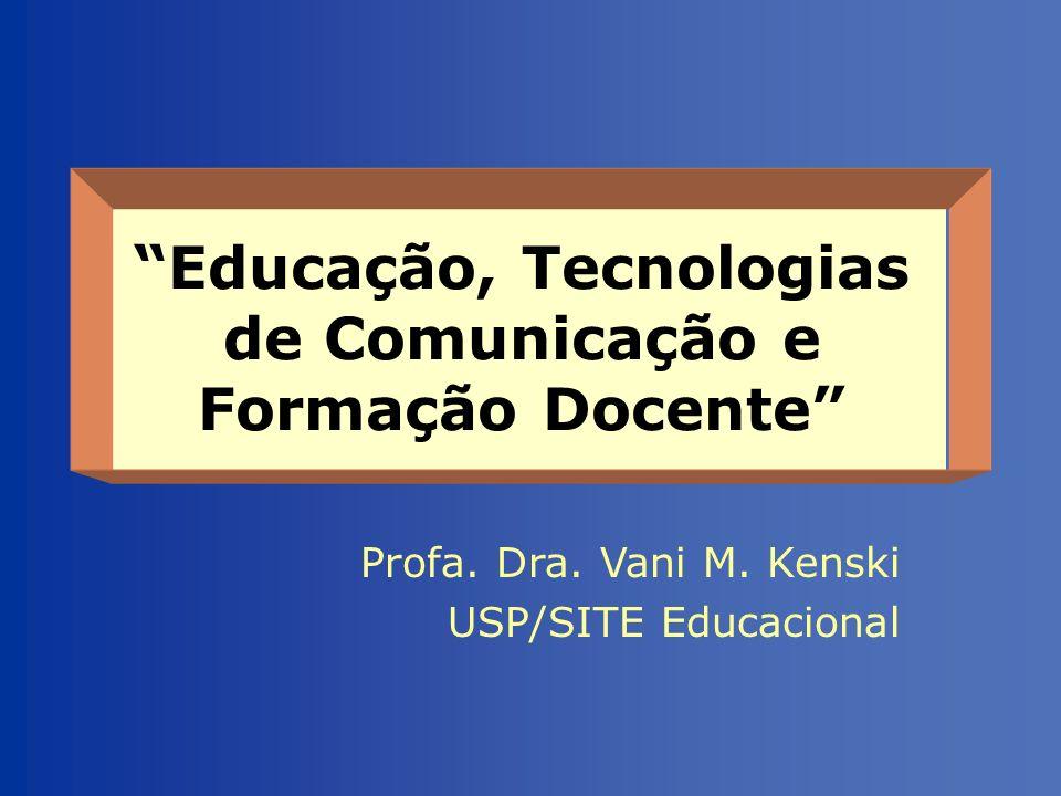 Educação, Tecnologias de Comunicação e Formação Docente