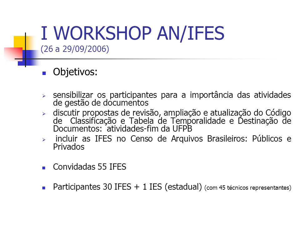 I WORKSHOP AN/IFES (26 a 29/09/2006)