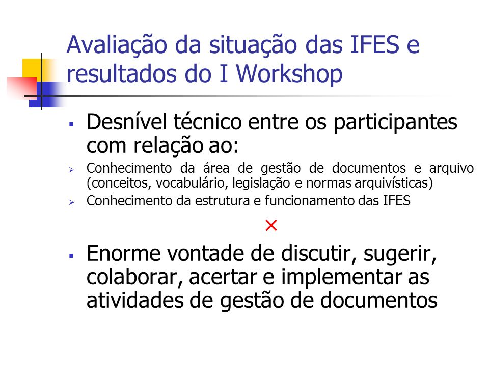 Avaliação da situação das IFES e resultados do I Workshop