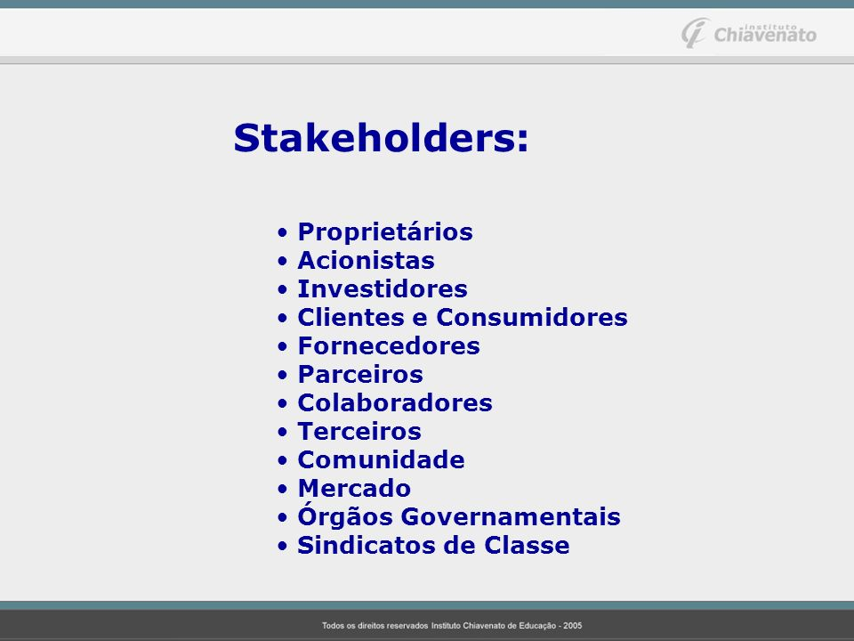 Stakeholders: Proprietários Acionistas Investidores