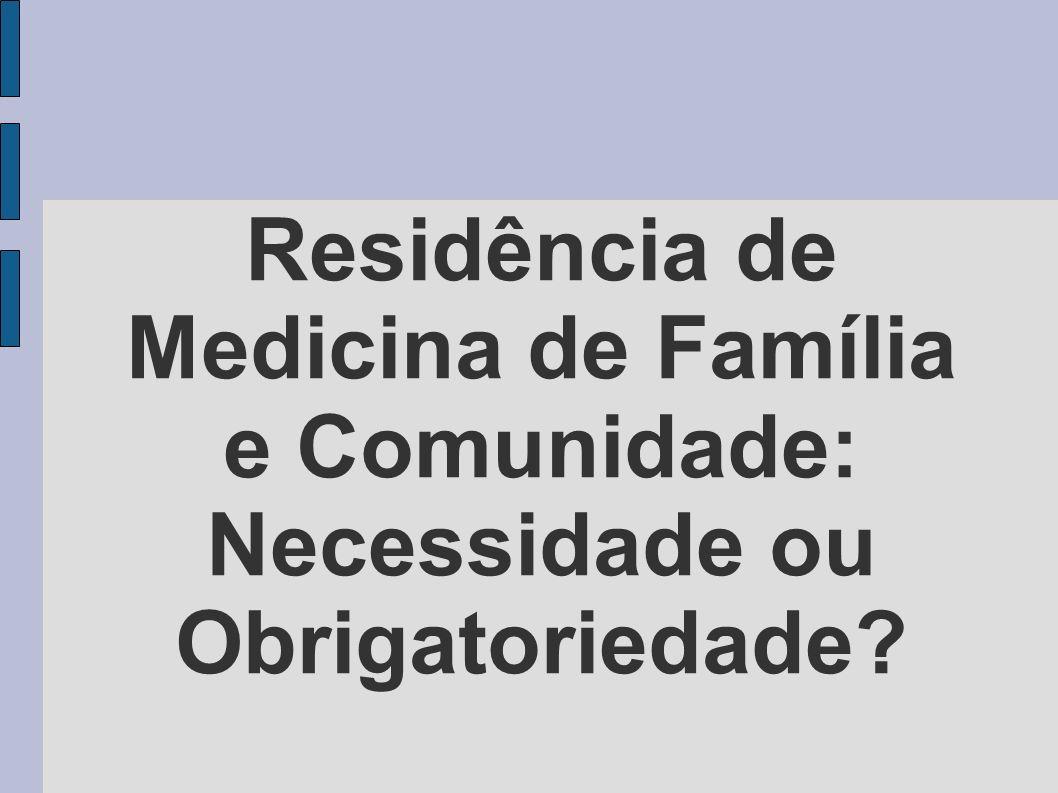 Residência de Medicina de Família e Comunidade: Necessidade ou Obrigatoriedade