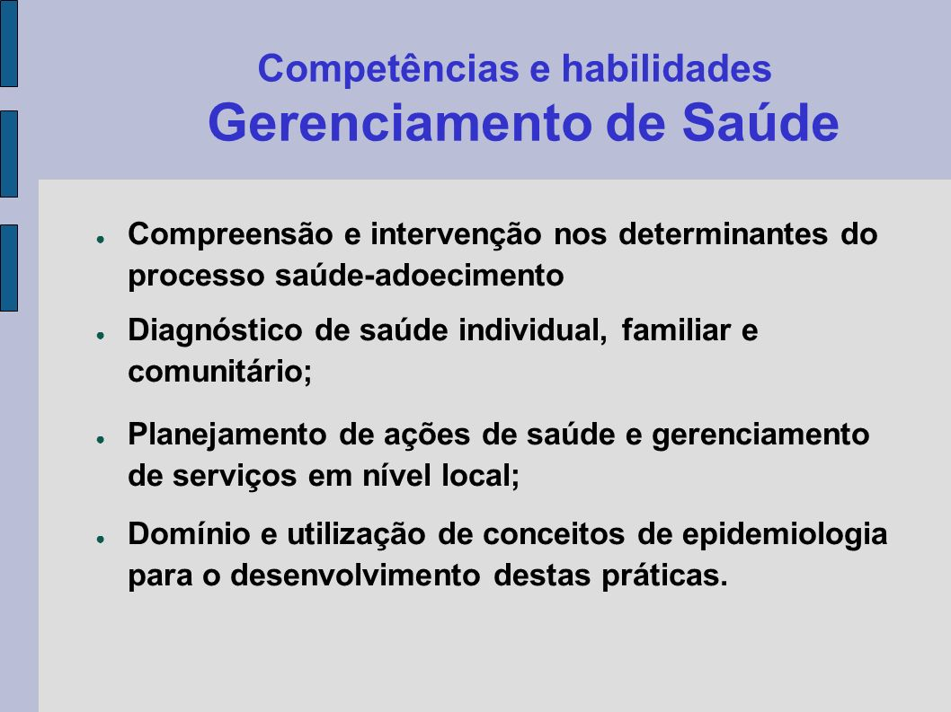 Competências e habilidades Gerenciamento de Saúde