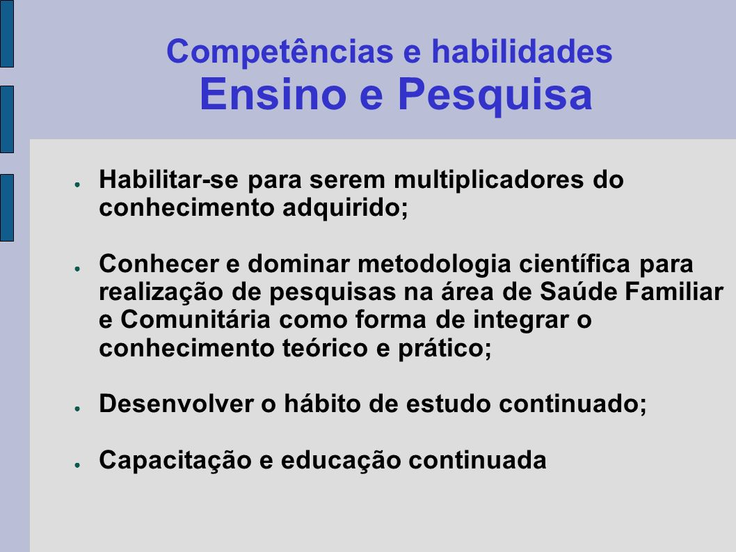 Competências e habilidades Ensino e Pesquisa