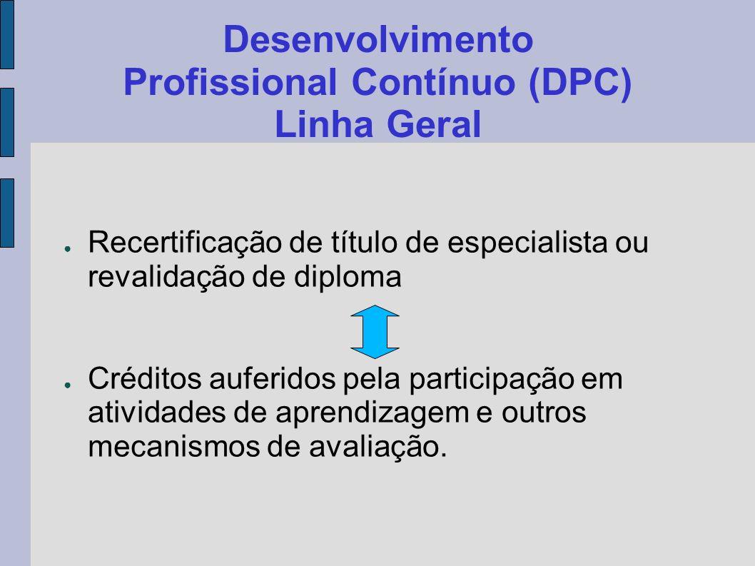 Desenvolvimento Profissional Contínuo (DPC) Linha Geral