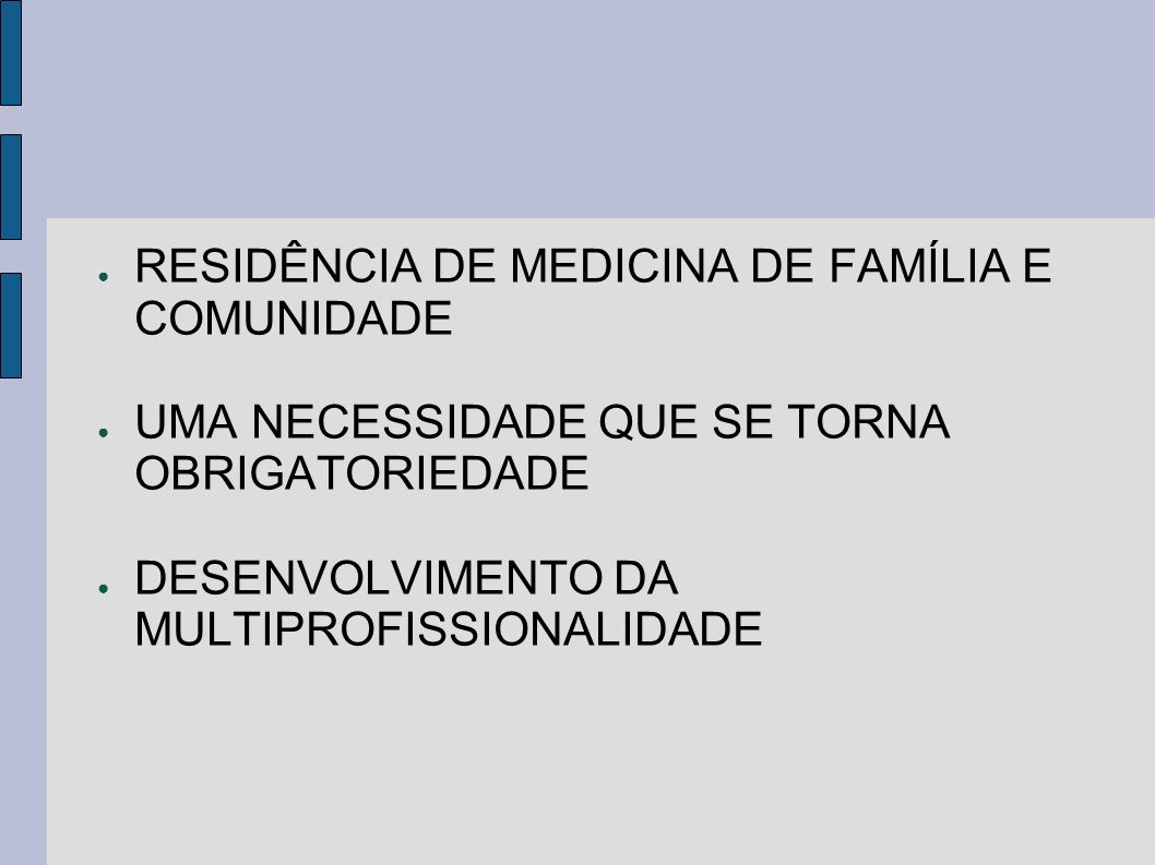 RESIDÊNCIA DE MEDICINA DE FAMÍLIA E COMUNIDADE