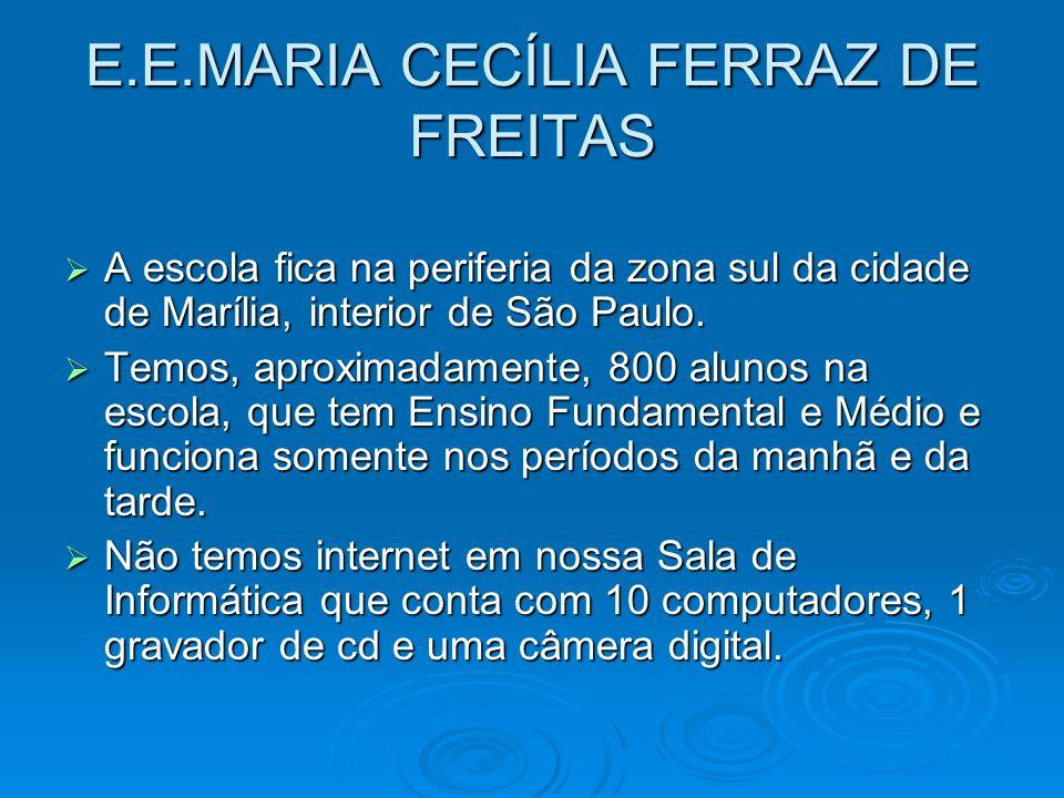 E.E.MARIA CECÍLIA FERRAZ DE FREITAS