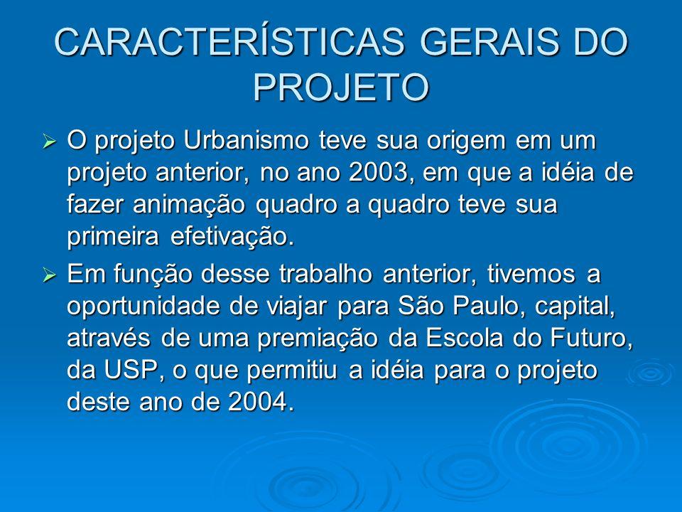 CARACTERÍSTICAS GERAIS DO PROJETO