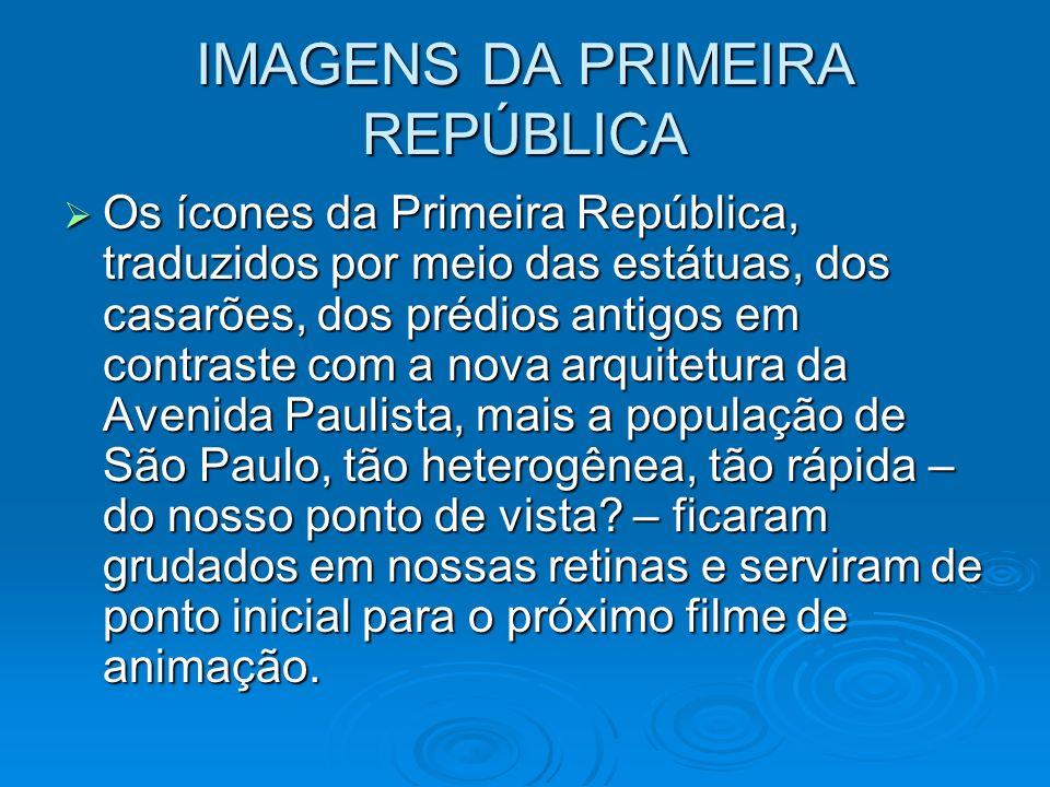 IMAGENS DA PRIMEIRA REPÚBLICA
