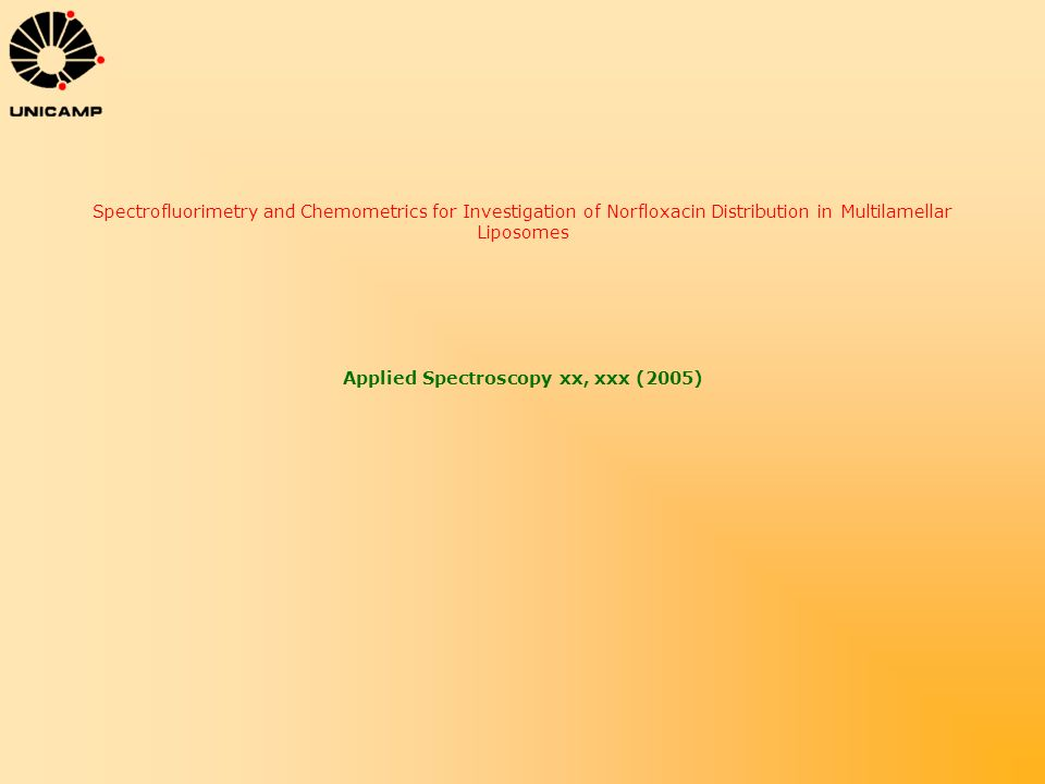 Spectrofluorimetry and Chemometrics for Investigation of Norfloxacin Distribution in Multilamellar Liposomes Applied Spectroscopy xx, xxx (2005)
