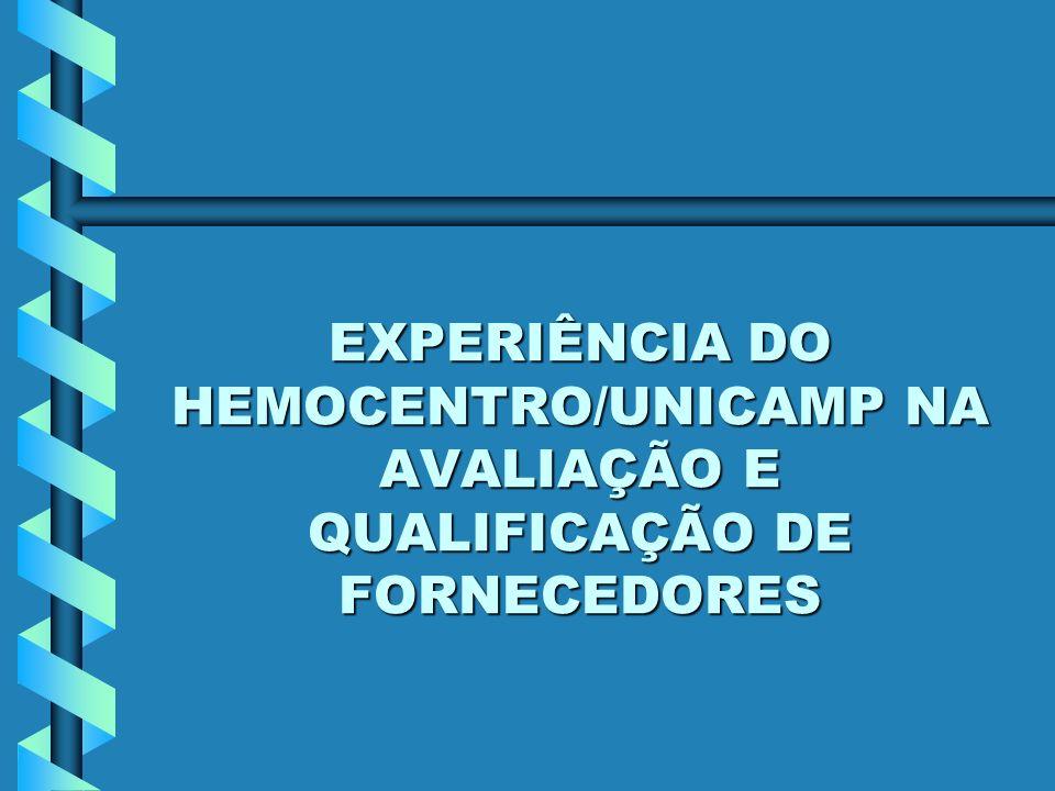 EXPERIÊNCIA DO HEMOCENTRO/UNICAMP NA AVALIAÇÃO E QUALIFICAÇÃO DE FORNECEDORES