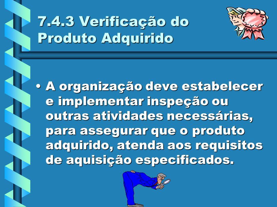 7.4.3 Verificação do Produto Adquirido
