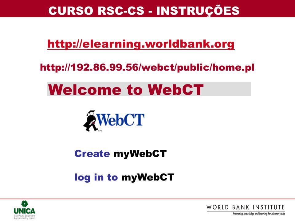 Welcome to WebCT CURSO RSC-CS - INSTRUÇÕES