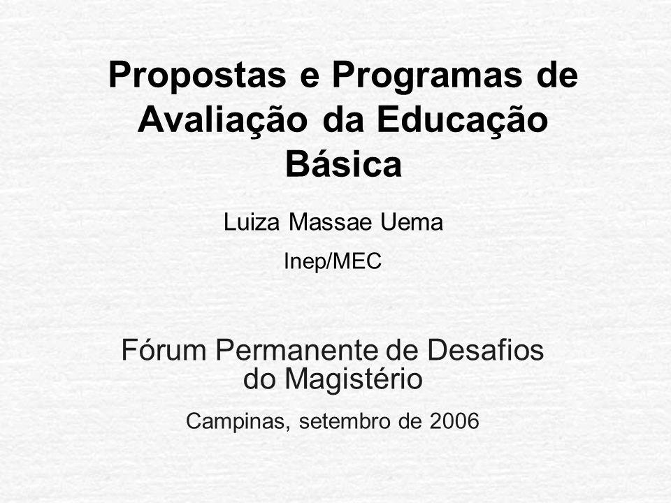 Propostas e Programas de Avaliação da Educação Básica