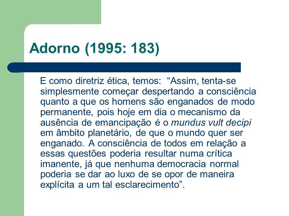 Adorno (1995: 183)