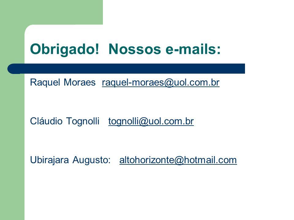 Obrigado! Nossos e-mails: