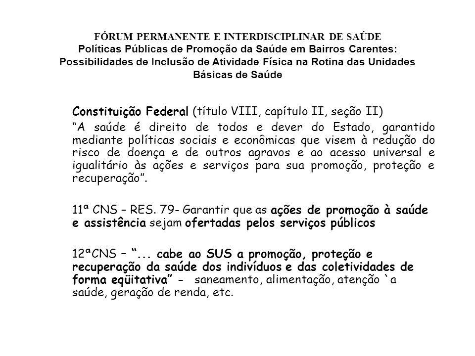 Constituição Federal (título VIII, capítulo II, seção II)