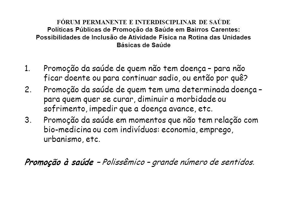 Promoção à saúde – Polissêmico – grande número de sentidos.