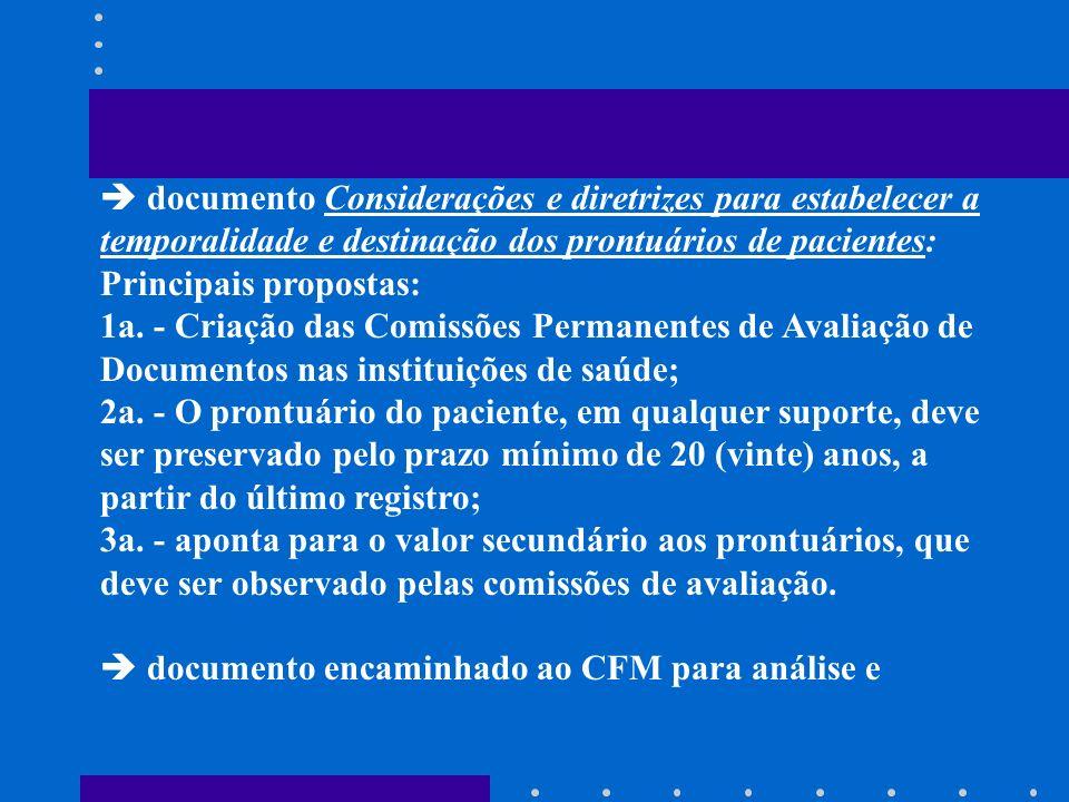  documento Considerações e diretrizes para estabelecer a temporalidade e destinação dos prontuários de pacientes: