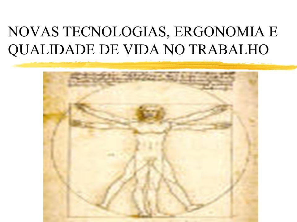 NOVAS TECNOLOGIAS, ERGONOMIA E QUALIDADE DE VIDA NO TRABALHO