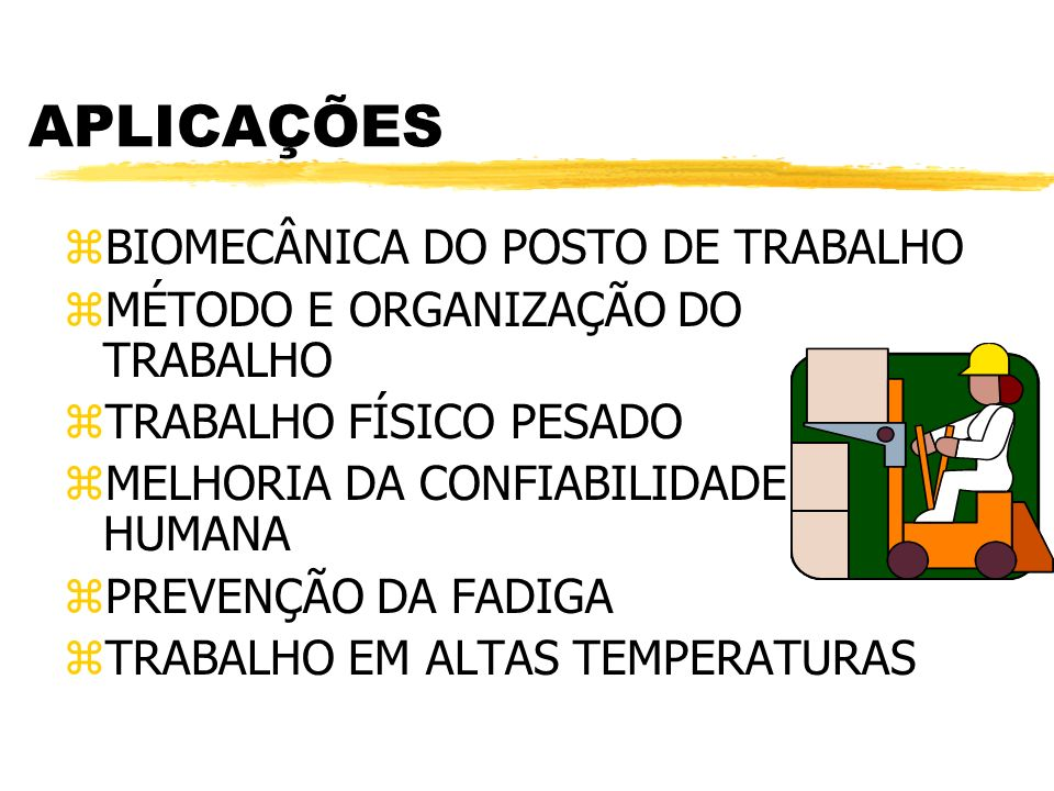APLICAÇÕES BIOMECÂNICA DO POSTO DE TRABALHO