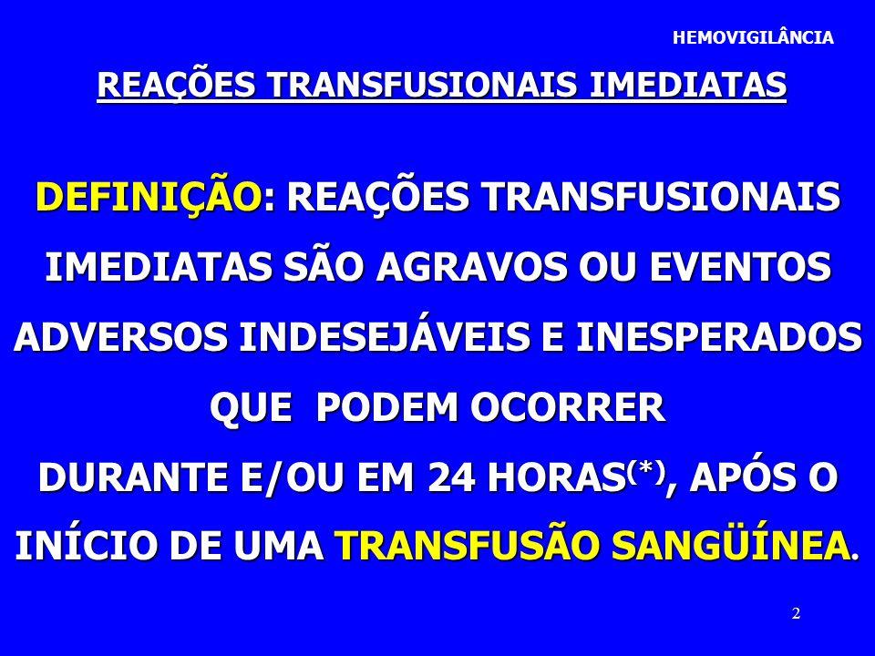 DEFINIÇÃO: REAÇÕES TRANSFUSIONAIS IMEDIATAS SÃO AGRAVOS OU EVENTOS