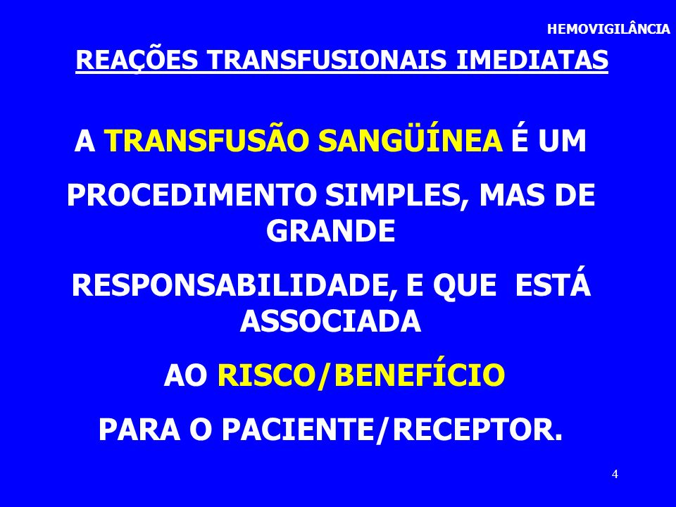 A TRANSFUSÃO SANGÜÍNEA É UM PROCEDIMENTO SIMPLES, MAS DE GRANDE